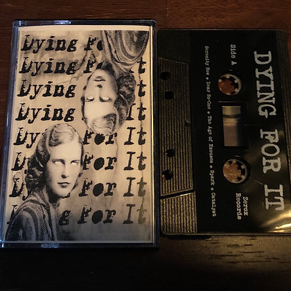 DYING FOR IT self titled tape