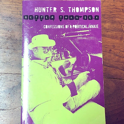 Hunter, S. Thompson - Better Than Sex