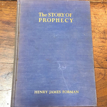 Forman, Henry James - The Story of Prophecy hardcover
