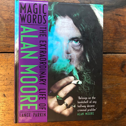 Parkin, Lance - The Extraordinary Life of Alan Moore hardcover