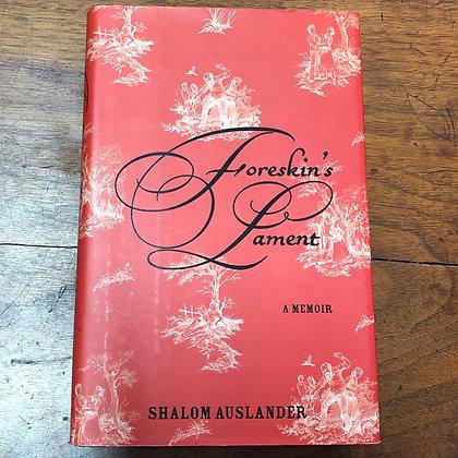 Auslander, Shalom - Foreskins Lament hardcover