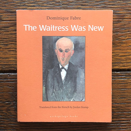 Fabre, Dominique : The Waitress Was New - Softcover