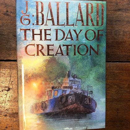 Ballard, J.G. - The Great Day of Creation hardcover