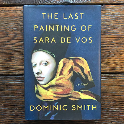 Smith, Dominic : The Last Painting of Sara De Vos - Hardcover