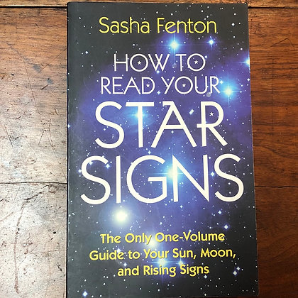 Fenton, Sasha - How to Read Your Star Signs paperback