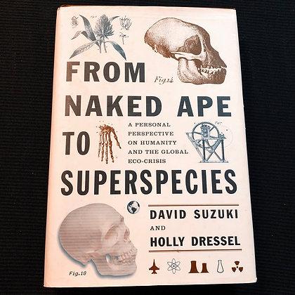 Suzuki, David - From Naked Ape to Superspecies