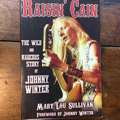 Sullivan, Mary Lou - Raisin' Cain - Johnny Winter autobiography softcover