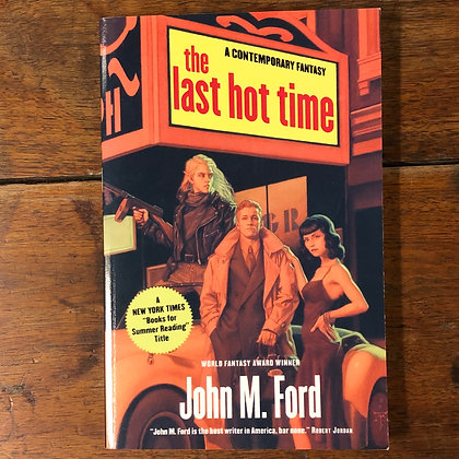 Ford, John M : The Last Hot Time - Softcover