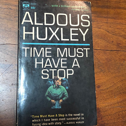 Huxley, Aldous - Time Must Have a Stop paperback