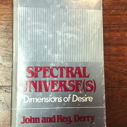 Derry, John - Spectral Universes(s) Dimesions of Desire