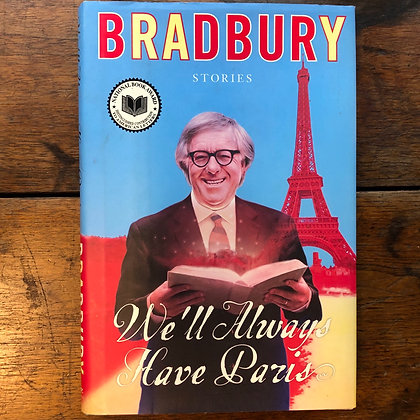 Bradbury, Ray - We'll Always Have Paris first edition hardcover