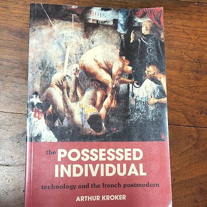 Kroker, Arthur - the Possesed Individual paperback