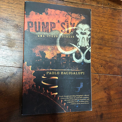 Bagigalupi, Paolo - Pump Six and Other Stories softcover
