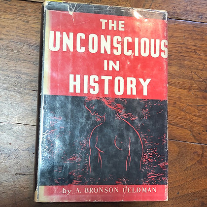 Feldman, Bronson - The Unconscious in History hardcover