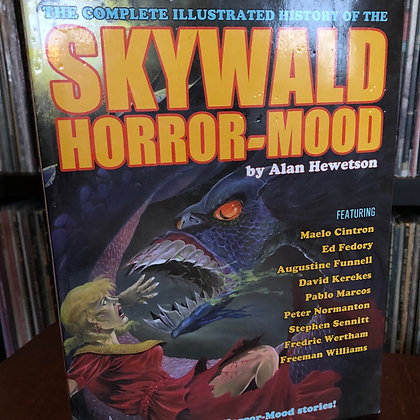 Hewetson, Alan - Skywald: The Complete Illustrated History of the Horror-Mood