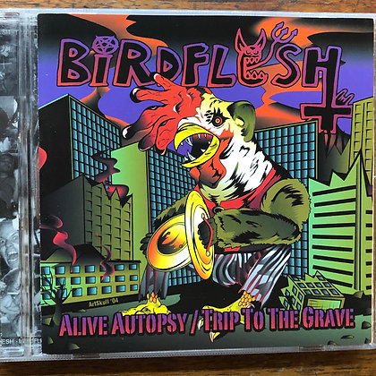 Birdflesh - Alive Autopsy/Trip to the Grave CD