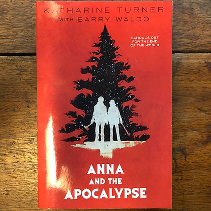 Turner Waldo - Anna and the Apocalypse (Young Adult) softcover