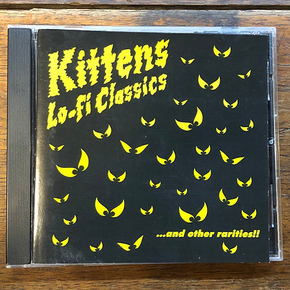 Kittens : Lo-Fi Classics...and Other Rarities - RARE CD
