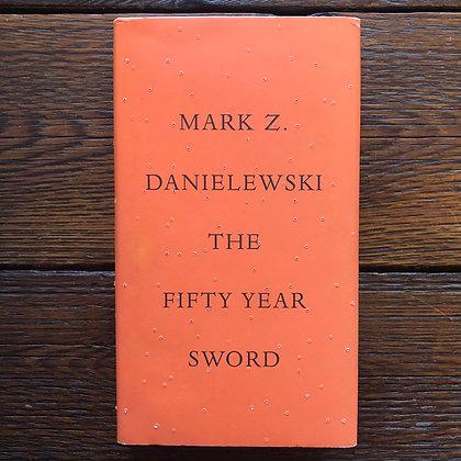 Danielewski, Mark : The Fifty Year Sword - Hardcover