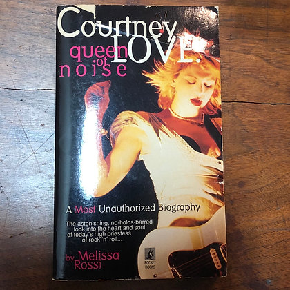 Rossi, Melissa - Courtney Love, queen of noise paperback