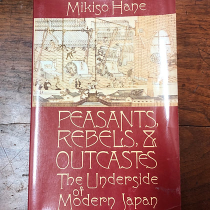 Hane, Mikiso - Peasants, Rebels, Outcastes softcover
