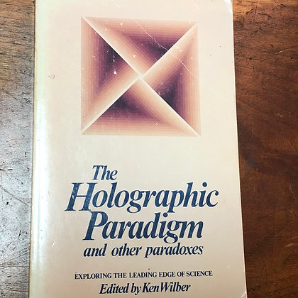 Wilber, Ken - The Holographic Paradigm and other paradoxes