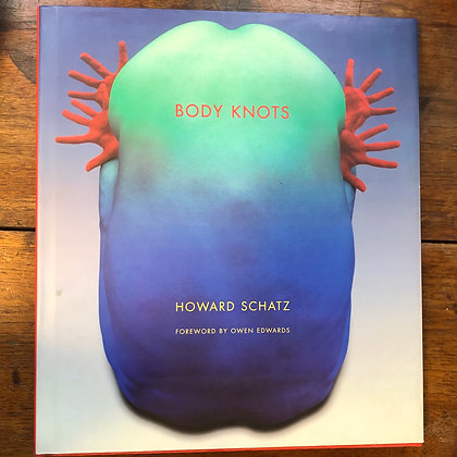 Schatz, Howard - Body Knots hardcover