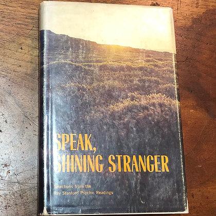 Stanford, Ray - Speak, Shining Stranger hardcover
