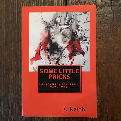 R. Keith : Some Little Pricks - Softcover (local)
