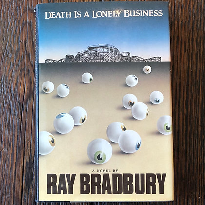 Bradbury, Ray : Death Is a Lonely Business - Hardcover