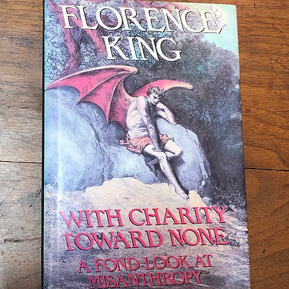 King Florence - With Charity Toward None hardcover