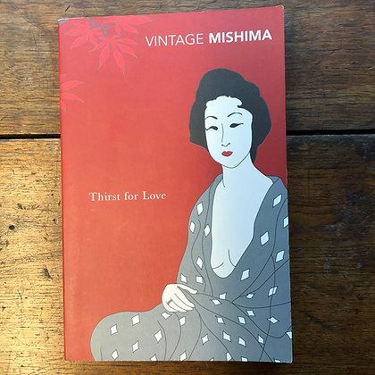Mishima, Yukio : THIRST FOR LOVE, Softcover
