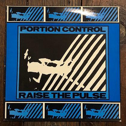 PORTION CONTROL : Raise the Pulse - Vinyl LP