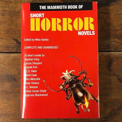Short Horror Novels : 10 Novels edited by Mike Ashley - Hardcover