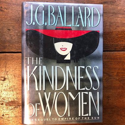 Ballard, J.G. -  The Kindness of Women hardcover
