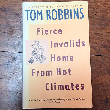 Robbins, Tom - Fierce Invalids Home From Hot Climates softcover