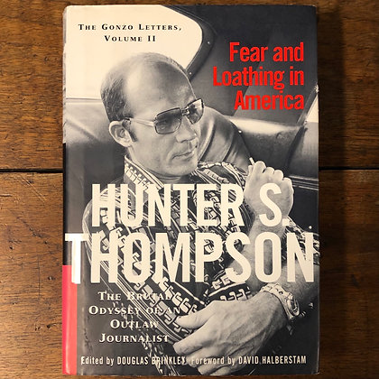 Thompson, Hunter S : Fear and Loathing in America - Hardcover