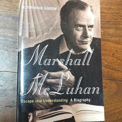 Gordon - Marshall McLuhan, A Biography