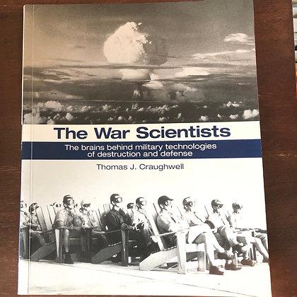 Craughwell, Thomas J. - The War Scientists