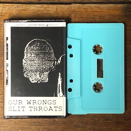 OUR WRONGS/SLIT THROATS - NEW! Tape (Absurd Exposition 2021)