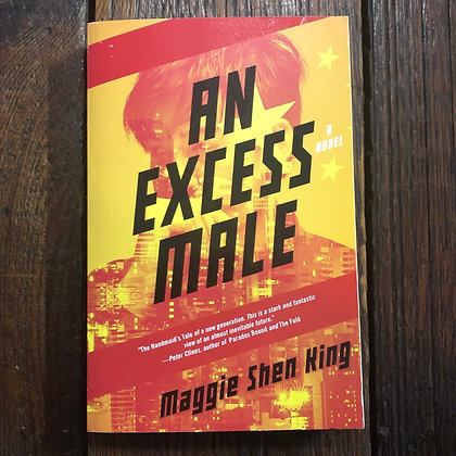 King, Maggie Shen : An Excess Male