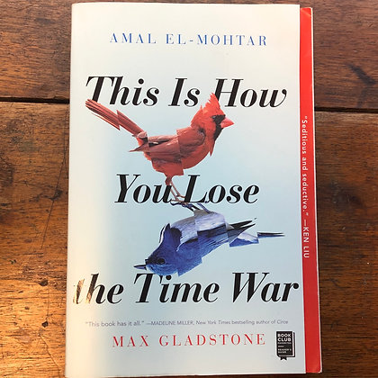 Gladstone, Max - This Is How You Lose the Time War softcover