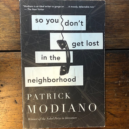 Modiano, Patrick - So You Don't Get Lost in the Neighborhood softcover