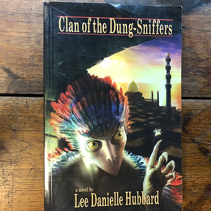 Hubbard, Danielle Lee - Clan of the Dung-Sniffers softcover