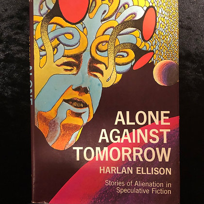 Ellison, Harlan - Alone Against Tomorrow 1971 hardcover