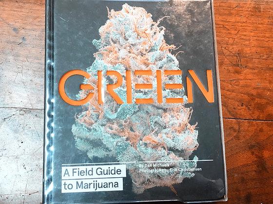 Michaels, Dan - Green - A Field Guide to Marijuana