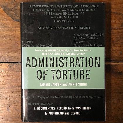 Jaffer/Singh : Administration of Torture - Hardcover