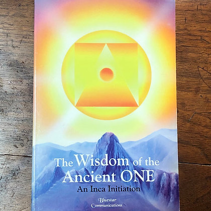 Ponce, Antón - The Wisdom of the Ancient ONE