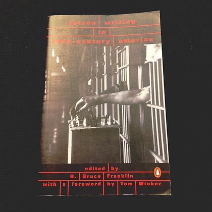 Franklin, Bruce - Prison Writing in 20th-Century America