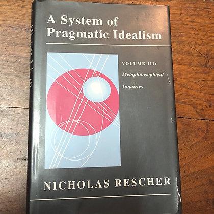 Rescher, Nicholas - A System of Pragmatic Idealism hardcover